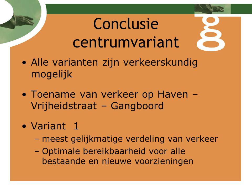 Conclusie Variant 3 –Meest luwe variant, minder vrij in routekeuze –meer ruimte voor verblijfgebied langs Keizersdijk Keuze voor 1 of 3 in overleg met bewoners en ondernemers