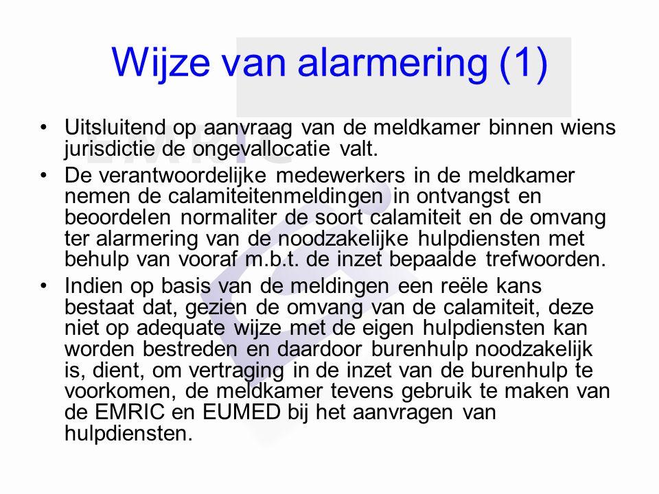 Wijze van alarmering (1) Uitsluitend op aanvraag van de meldkamer binnen wiens jurisdictie de ongevallocatie valt.