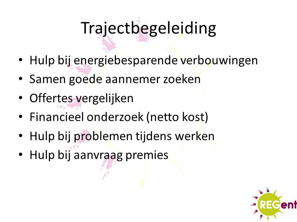 Trajectbegeleiding Hulp bij energiebesparende verbouwingen Samen goede aannemer zoeken Offertes vergelijken Financieel onderzoek (netto kost) Hulp bij