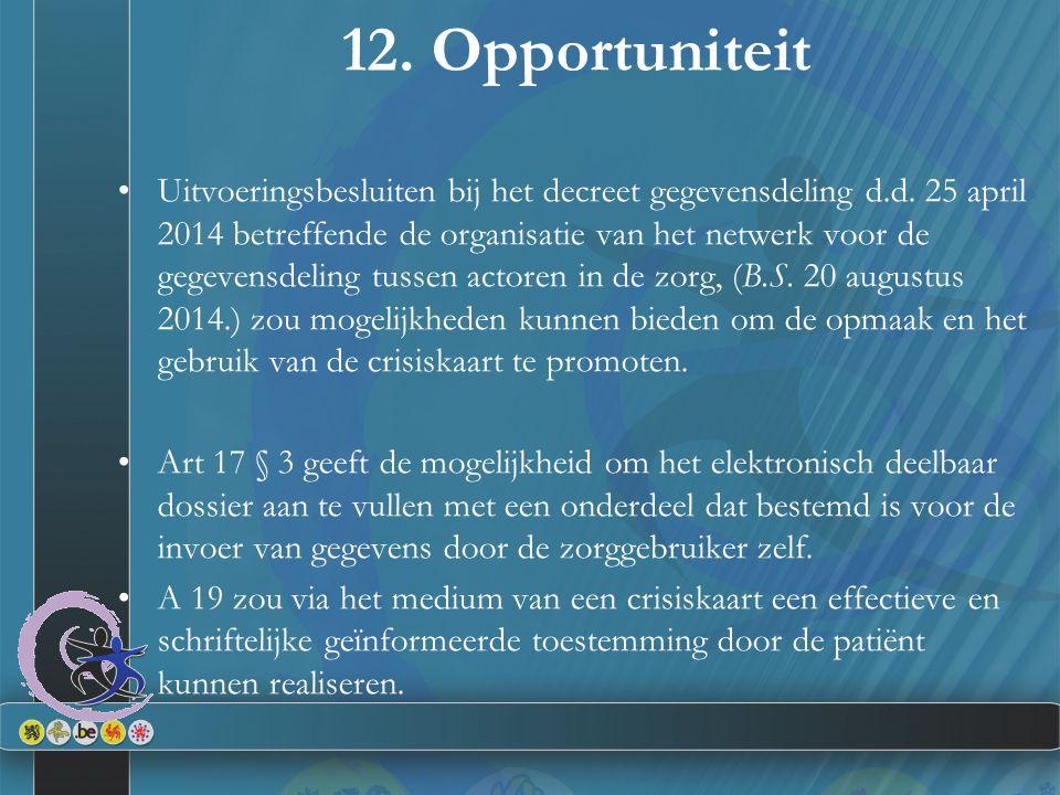 12. Opportuniteit Uitvoeringsbesluiten bij het decreet gegevensdeling d.d. 25 april 2014 betreffende de organisatie van het netwerk voor de gegevensde