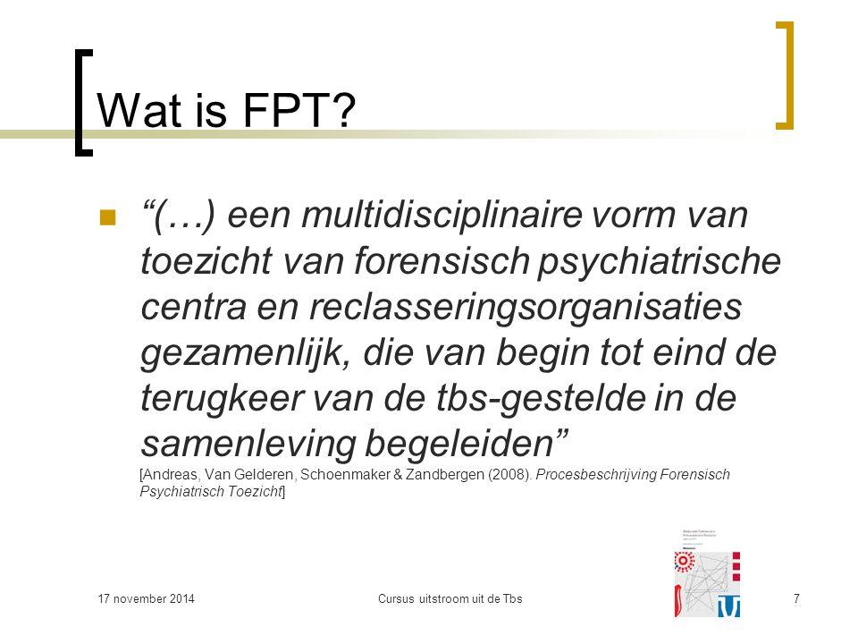 """Wat is FPT? """"(…) een multidisciplinaire vorm van toezicht van forensisch psychiatrische centra en reclasseringsorganisaties gezamenlijk, die van begin"""