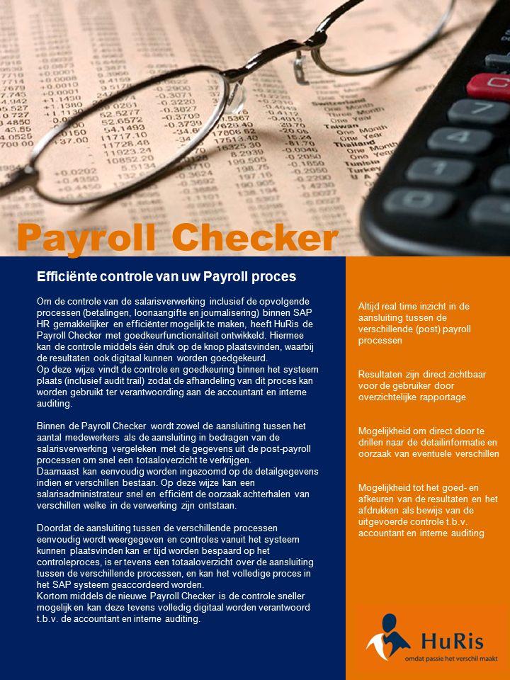 Efficiënte controle van uw Payroll proces Om de controle van de salarisverwerking inclusief de opvolgende processen (betalingen, loonaangifte en journalisering) binnen SAP HR gemakkelijker en efficiënter mogelijk te maken, heeft HuRis de Payroll Checker met goedkeurfunctionaliteit ontwikkeld.
