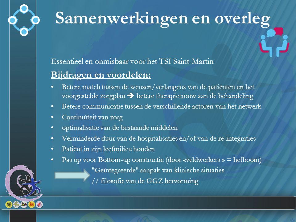 Essentieel en onmisbaar voor het TSI Saint-Martin Bijdragen en voordelen: Betere match tussen de wensen/verlangens van de patiënten en het voorgesteld