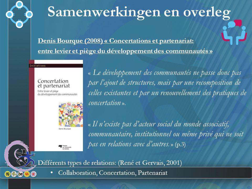 Denis Bourque (2008) « Concertations et partenariat: entre levier et piège du développement des communautés » « Le développement des communautés ne pa