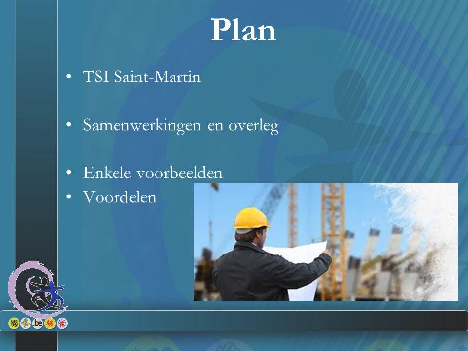 Plan TSI Saint-Martin Samenwerkingen en overleg Enkele voorbeelden Voordelen