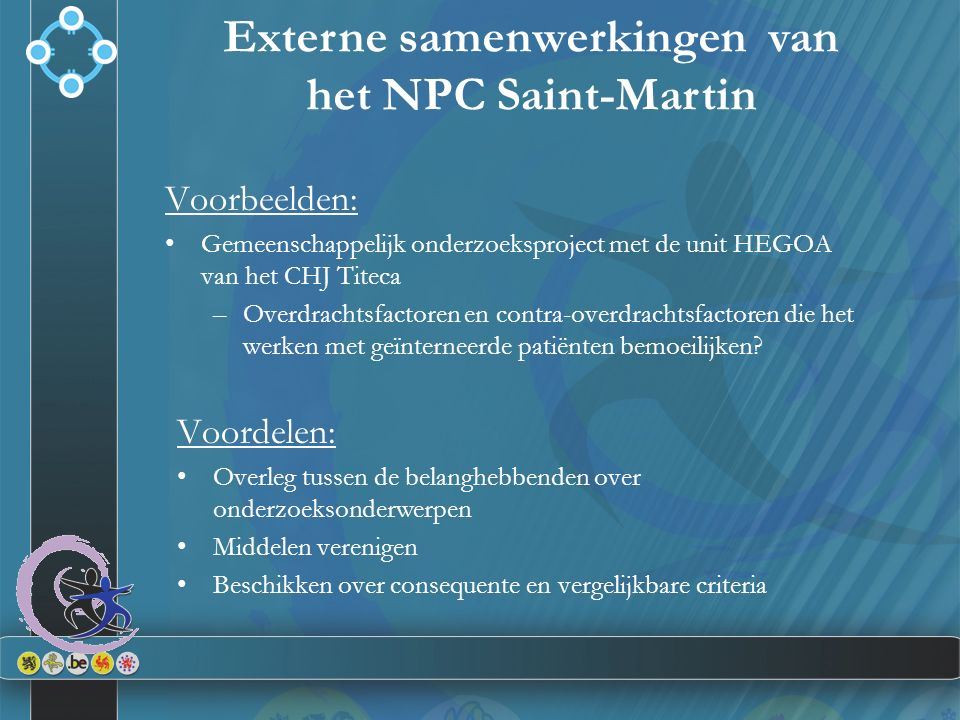 Externe samenwerkingen van het NPC Saint-Martin Voorbeelden: Gemeenschappelijk onderzoeksproject met de unit HEGOA van het CHJ Titeca –Overdrachtsfact
