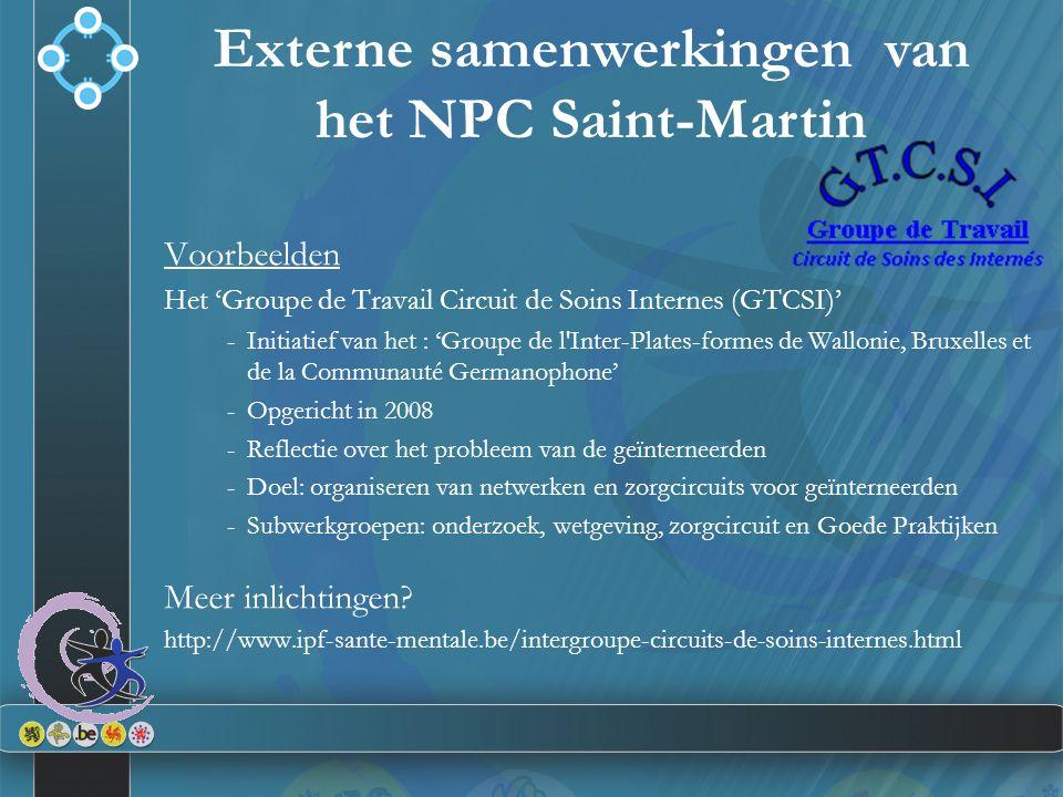 Externe samenwerkingen van het NPC Saint-Martin Voorbeelden Het 'Groupe de Travail Circuit de Soins Internes (GTCSI)' -Initiatief van het : 'Groupe de