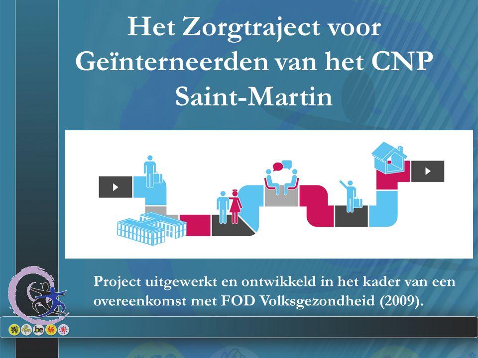 Het Zorgtraject voor Geïnterneerden van het CNP Saint-Martin Project uitgewerkt en ontwikkeld in het kader van een overeenkomst met FOD Volksgezondhei
