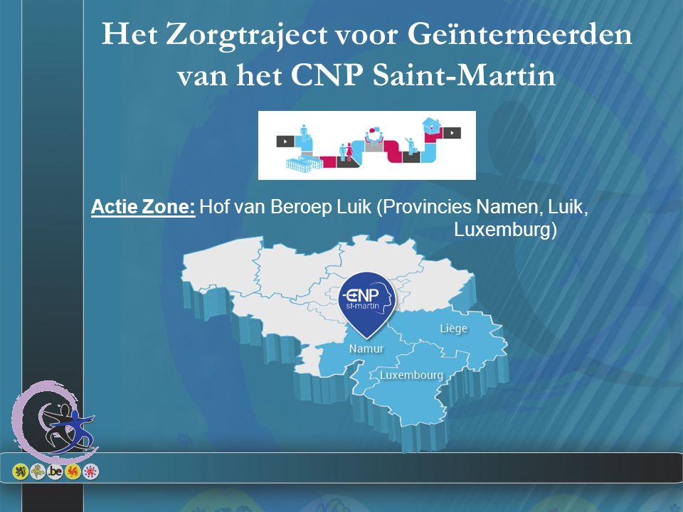 Het Zorgtraject voor Geïnterneerden van het CNP Saint-Martin Actie Zone: Hof van Beroep Luik (Provincies Namen, Luik, Luxemburg)