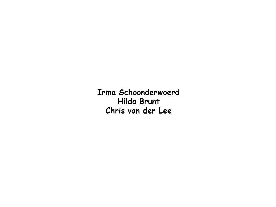 Irma Schoonderwoerd Hilda Brunt Chris van der Lee