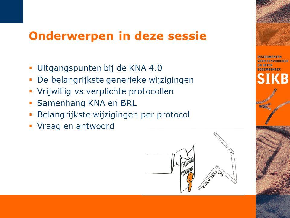 -Processtappen -Controlestappen -Specificaties bij processtappen -Inzet van de juiste actor bij proces- /controlestap Basisprincipes van de KNA zijn gebleven