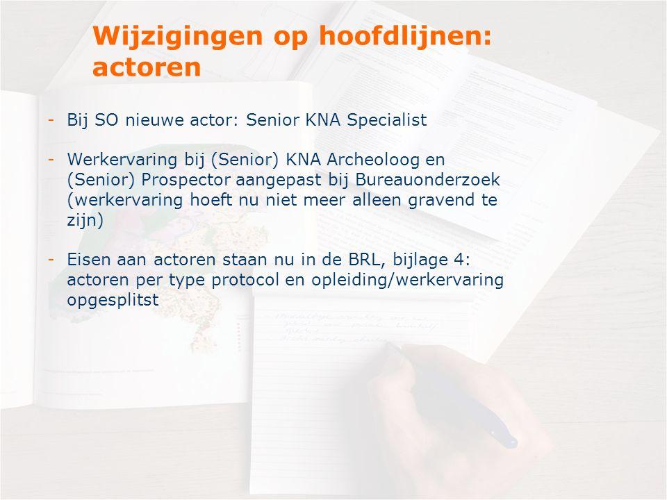 -Bij SO nieuwe actor: Senior KNA Specialist -Werkervaring bij (Senior) KNA Archeoloog en (Senior) Prospector aangepast bij Bureauonderzoek (werkervari
