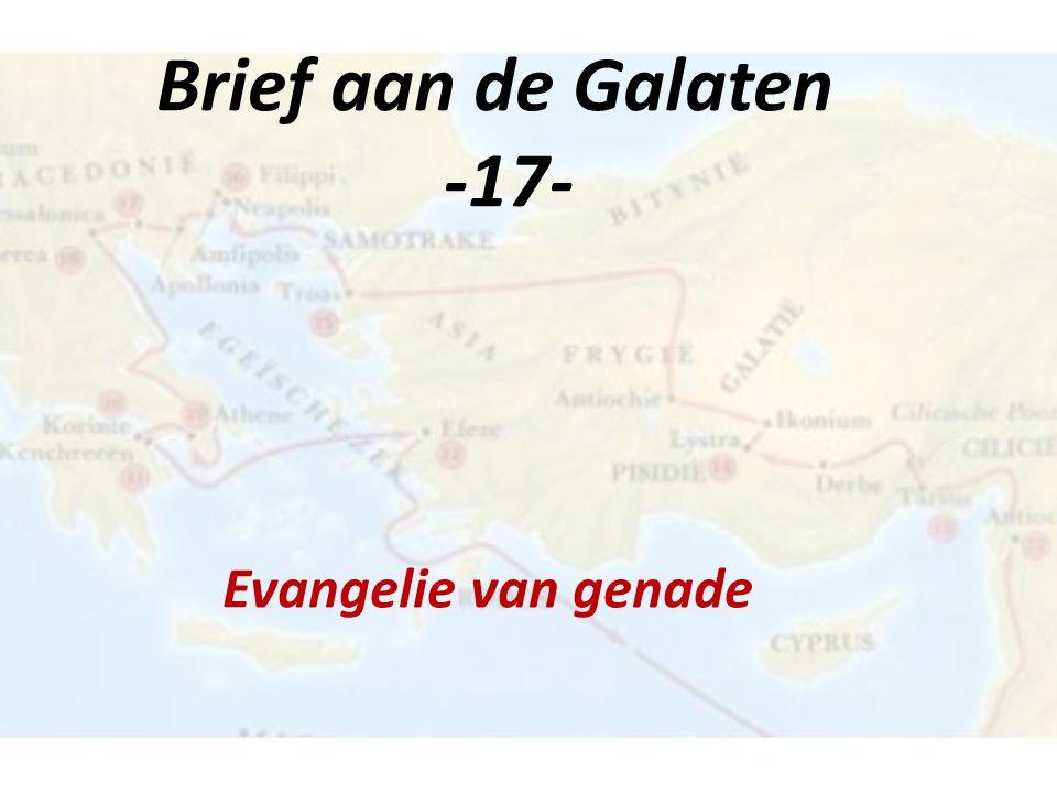 Brief aan de Galaten -17- Evangelie van genade