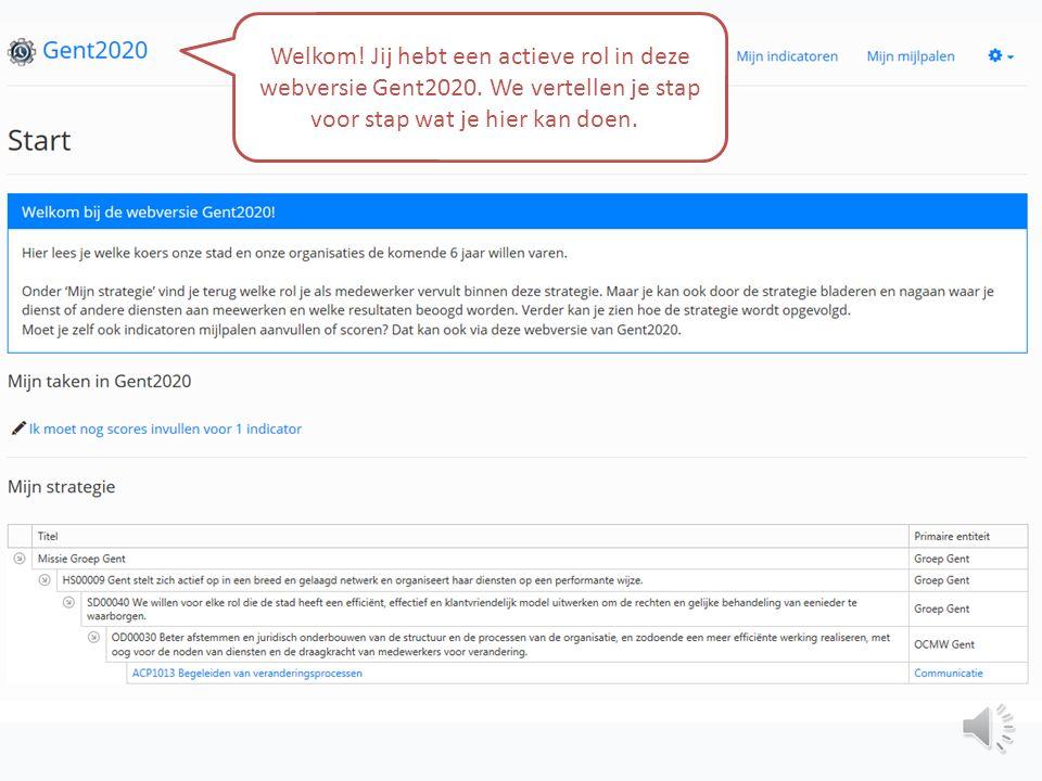 Welkom.Jij hebt een actieve rol in deze webversie Gent2020.