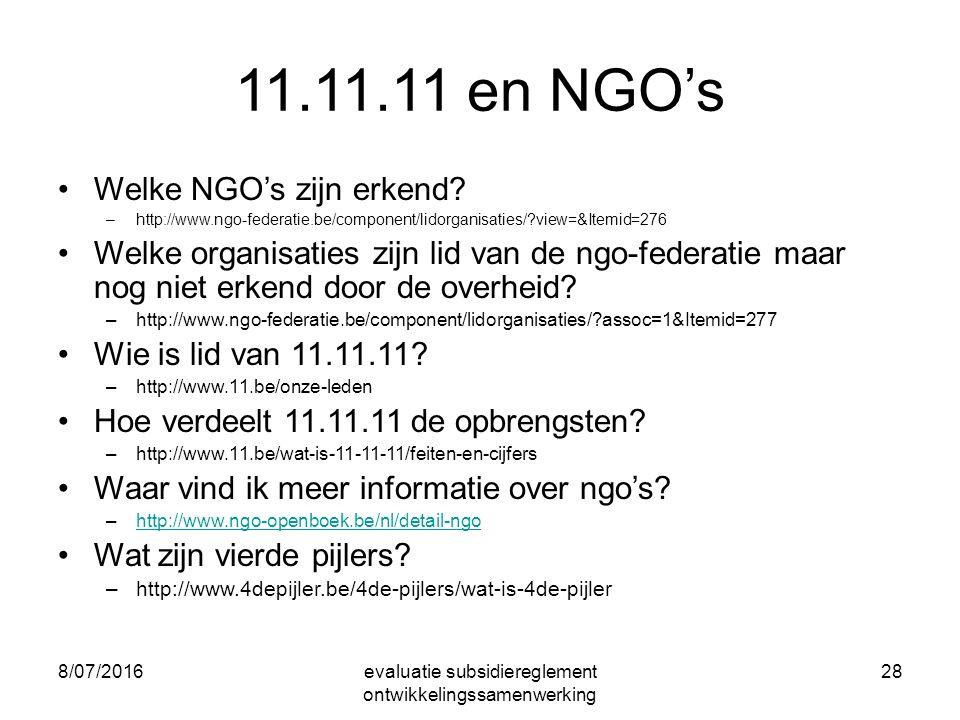 8/07/2016evaluatie subsidiereglement ontwikkelingssamenwerking 28 11.11.11 en NGO's Welke NGO's zijn erkend.