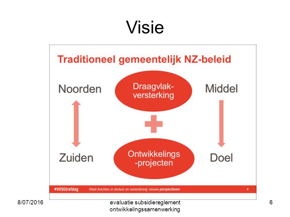 8/07/2016evaluatie subsidiereglement ontwikkelingssamenwerking 6 Visie