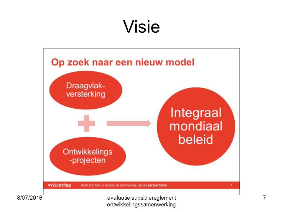 8/07/2016evaluatie subsidiereglement ontwikkelingssamenwerking 7 Visie