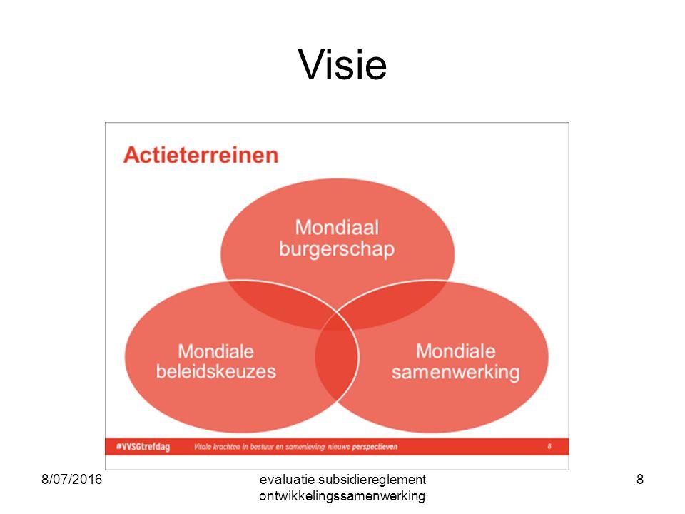 8/07/2016evaluatie subsidiereglement ontwikkelingssamenwerking 8 Visie