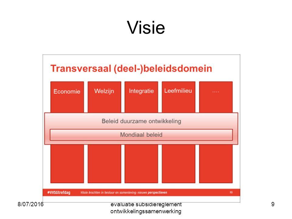 8/07/2016evaluatie subsidiereglement ontwikkelingssamenwerking 9 Visie