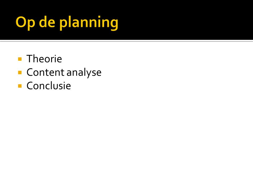  Theorie  Content analyse  Conclusie