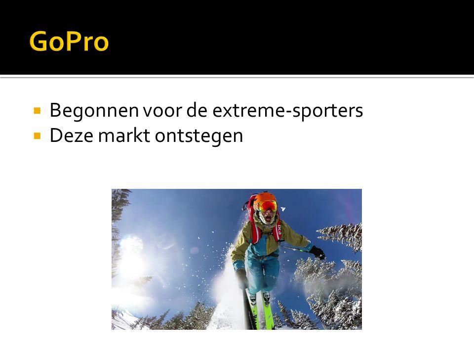  Begonnen voor de extreme-sporters  Deze markt ontstegen