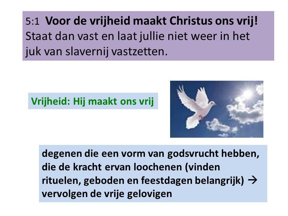 5:1 Voor de vrijheid maakt Christus ons vrij.