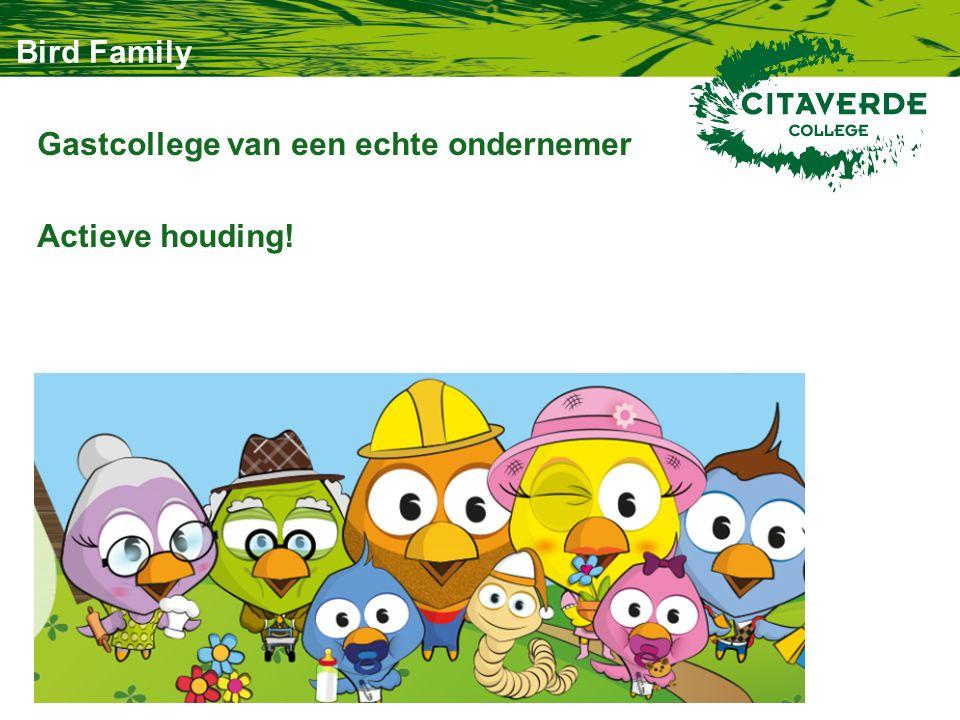 Bird Family Gastcollege van een echte ondernemer Actieve houding!