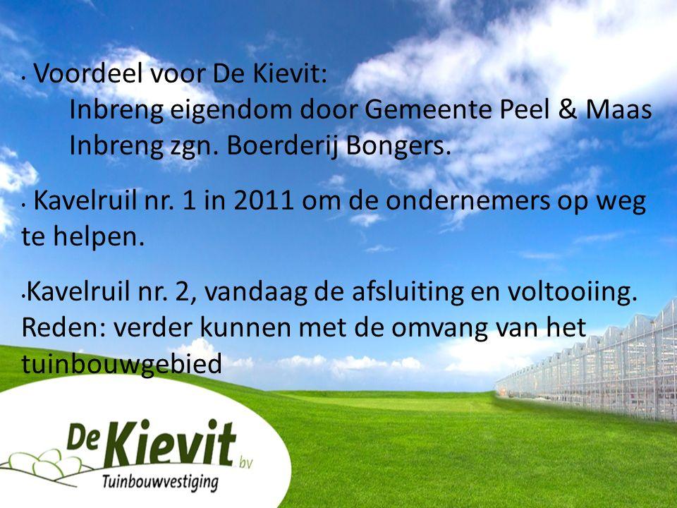 Voordeel voor De Kievit: Inbreng eigendom door Gemeente Peel & Maas Inbreng zgn.