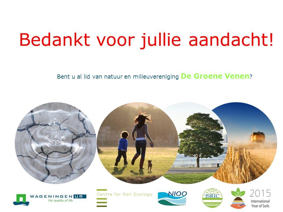 Bedankt voor jullie aandacht! Bent u al lid van natuur en milieuvereniging De Groene Venen ?