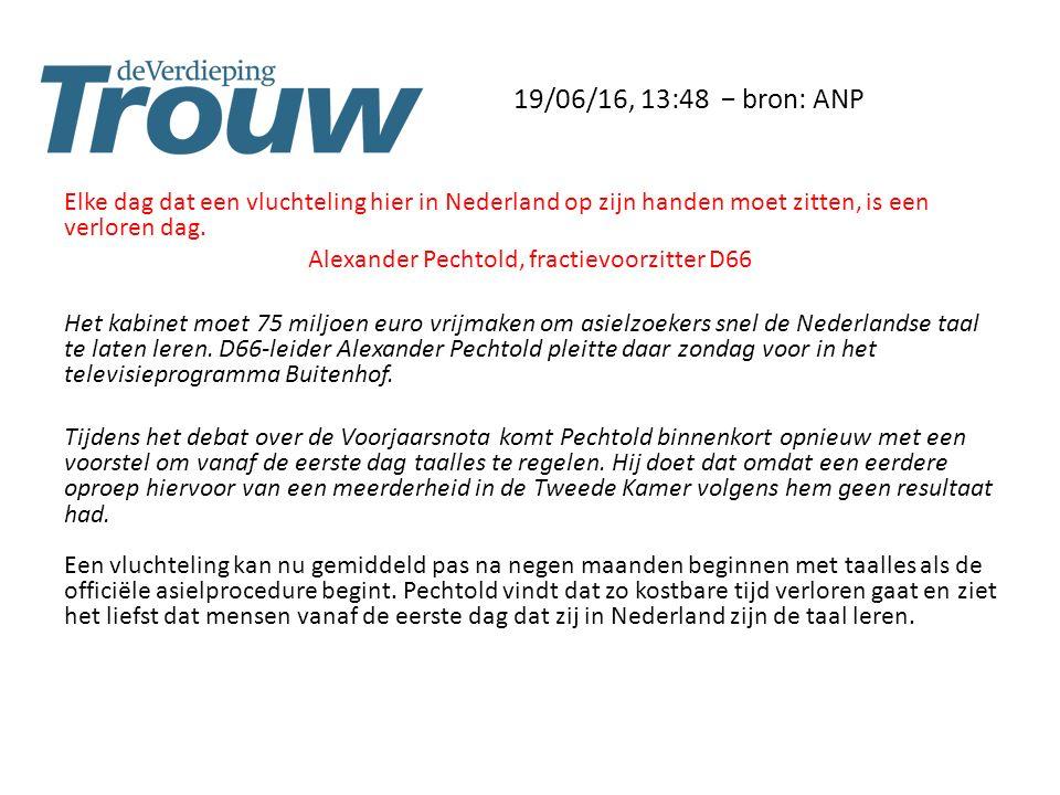 19/06/16, 13:48 − bron: ANP Elke dag dat een vluchteling hier in Nederland op zijn handen moet zitten, is een verloren dag.