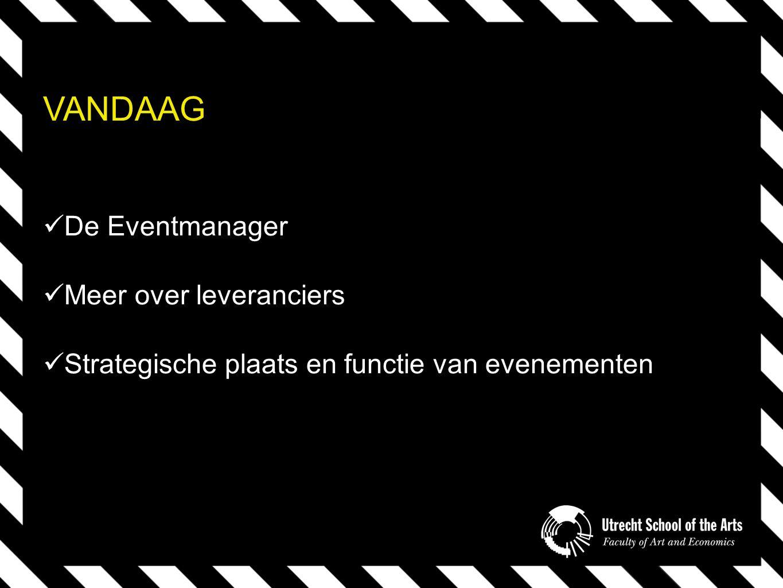 VANDAAG De Eventmanager Meer over leveranciers Strategische plaats en functie van evenementen