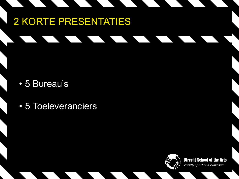 2 KORTE PRESENTATIES 5 Bureau's 5 Toeleveranciers