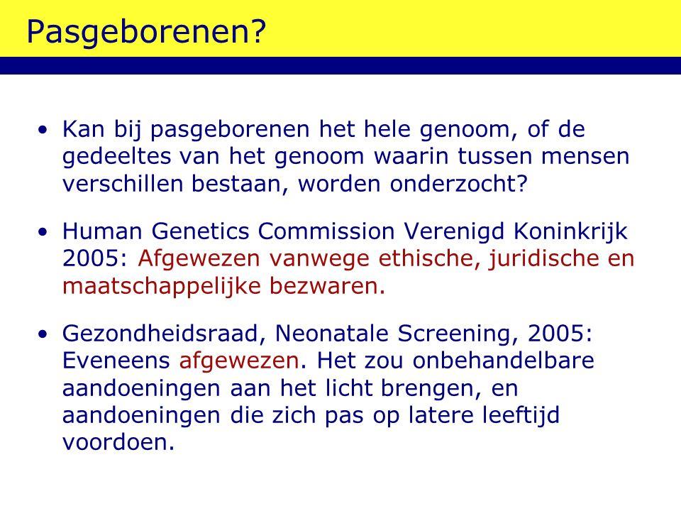 Pasgeborenen? Kan bij pasgeborenen het hele genoom, of de gedeeltes van het genoom waarin tussen mensen verschillen bestaan, worden onderzocht? Human