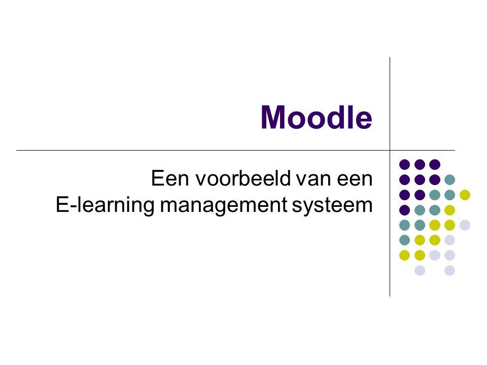 Moodle Een voorbeeld van een E-learning management systeem