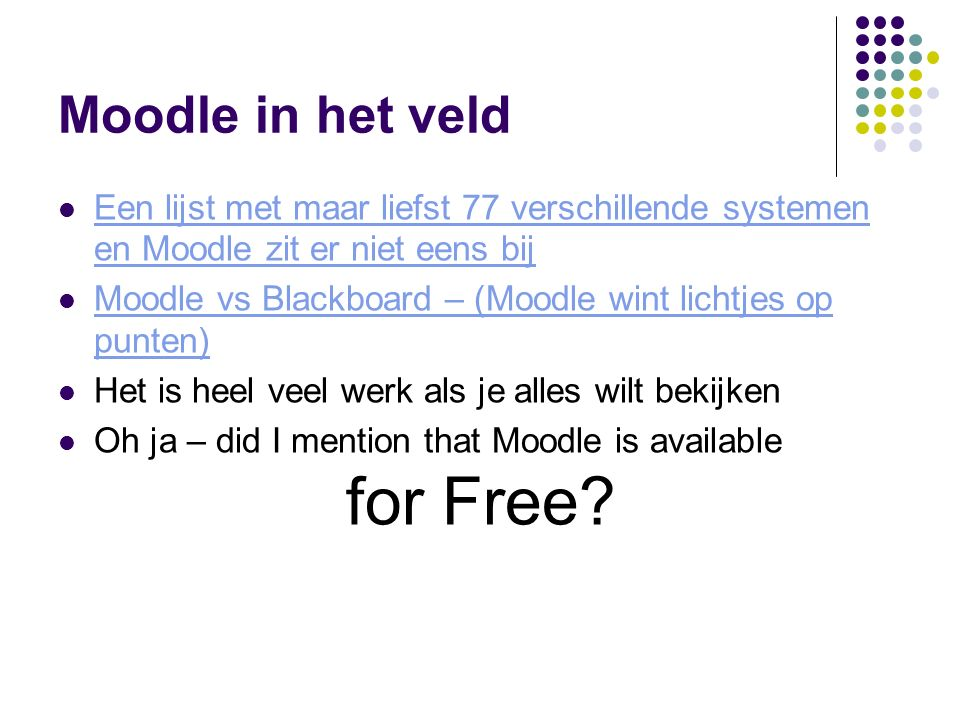 Moodle in het veld Een lijst met maar liefst 77 verschillende systemen en Moodle zit er niet eens bij Een lijst met maar liefst 77 verschillende syste