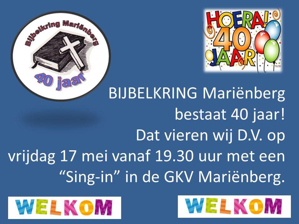 """BIJBELKRING Mariënberg bestaat 40 jaar! Dat vieren wij D.V. op vrijdag 17 mei vanaf 19.30 uur met een """"Sing-in"""" in de GKV Mariënberg."""
