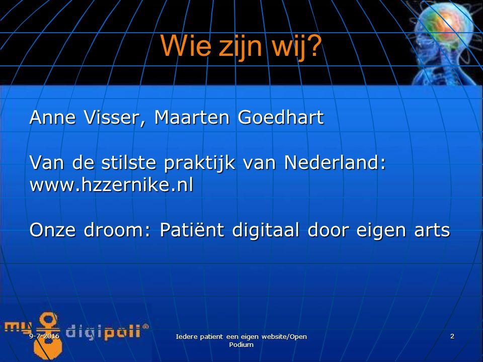 9-7-2016 Iedere patient een eigen website/Open Podium 2 Wie zijn wij.