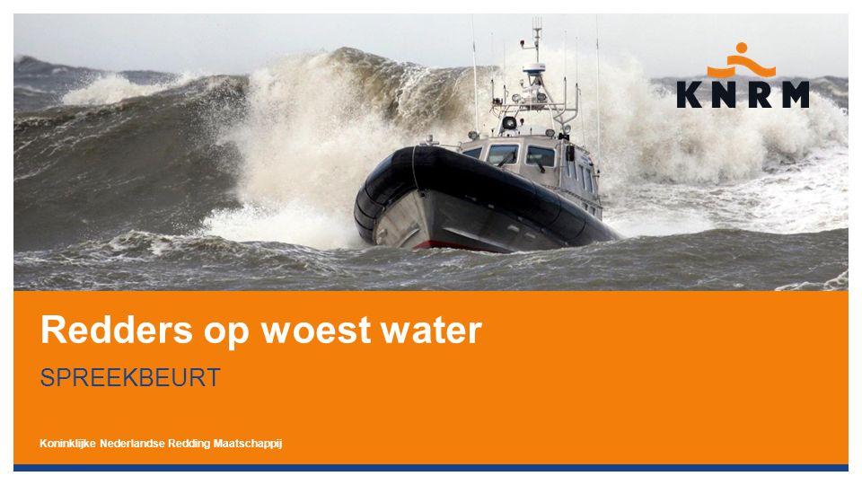 Koninklijke Nederlandse Redding Maatschappij Redders op woest water SPREEKBEURT