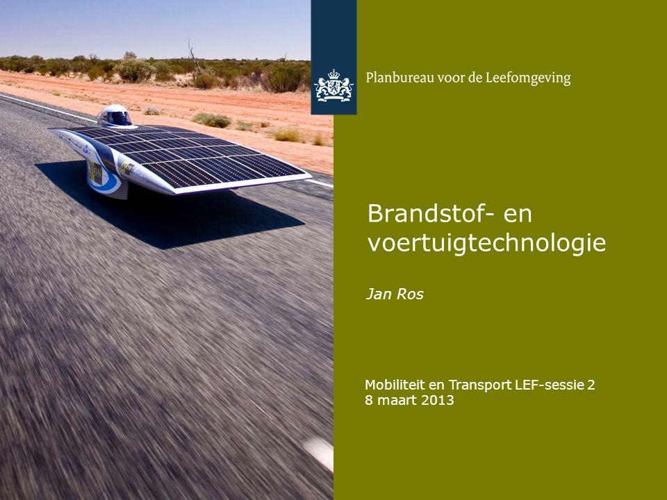 Brandstof- en voertuigtechnologie Jan Ros Mobiliteit en Transport LEF-sessie 2 8 maart 2013