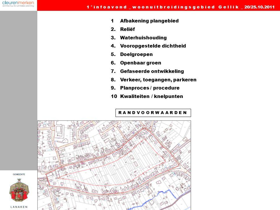 R A N D V O O R W A A R D E N 1 Afbakening plangebied 2. Reliëf 3. Waterhuishouding 4. Vooropgestelde dichtheid 5. Doelgroepen 6. Openbaar groen 7. Ge