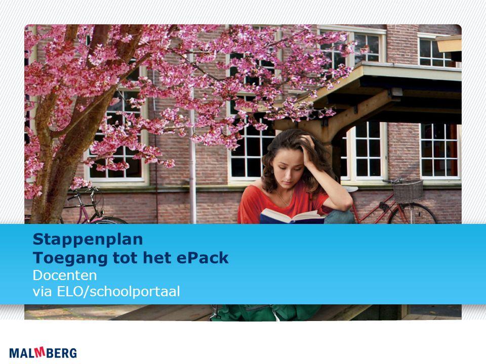 Stappenplan Toegang tot het ePack Docenten via ELO/schoolportaal