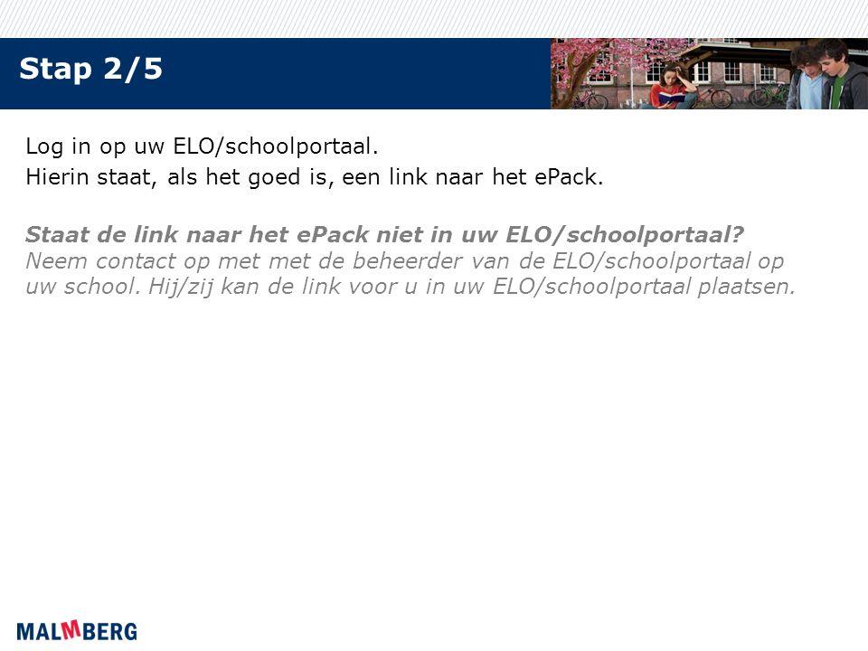 Stap 2/5 Log in op uw ELO/schoolportaal. Hierin staat, als het goed is, een link naar het ePack.