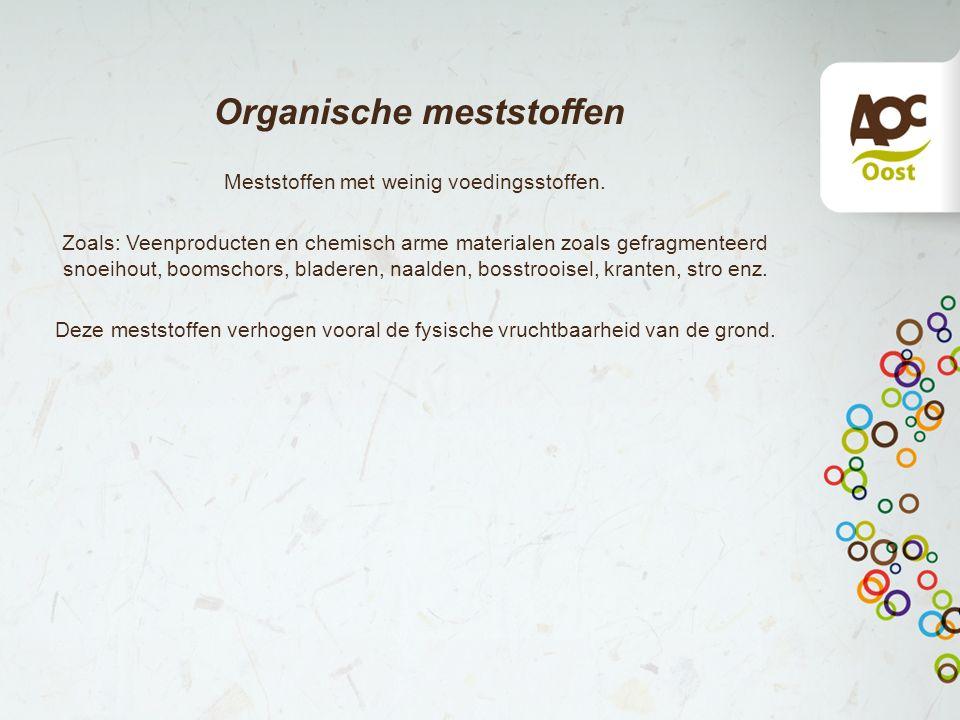 Organische meststoffen Meststoffen met weinig voedingsstoffen.