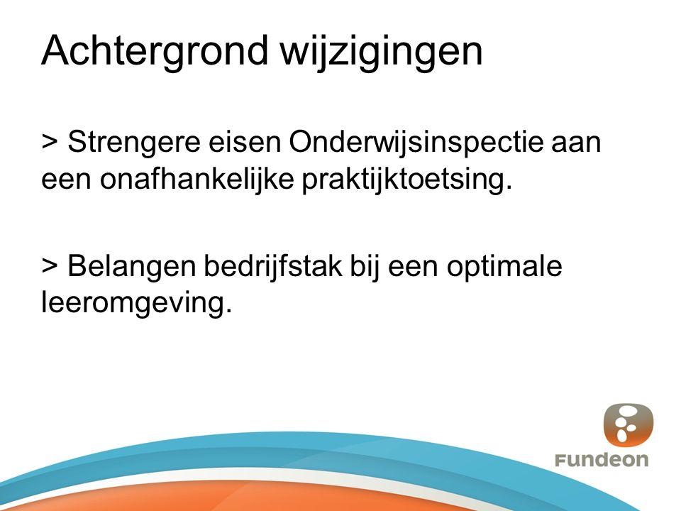 Achtergrond wijzigingen > Strengere eisen Onderwijsinspectie aan een onafhankelijke praktijktoetsing.