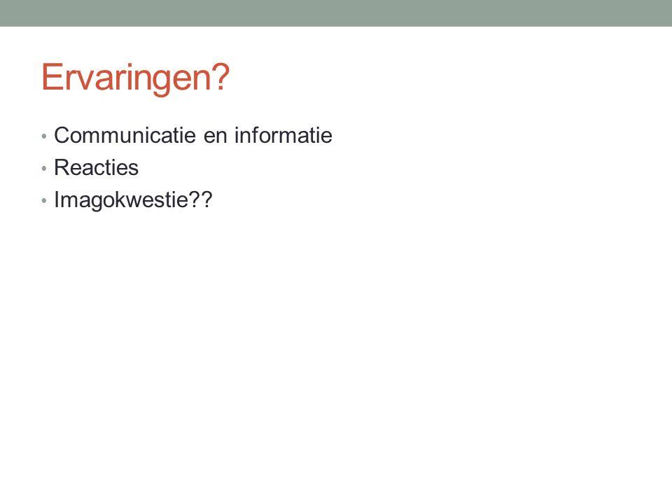 Ervaringen Communicatie en informatie Reacties Imagokwestie