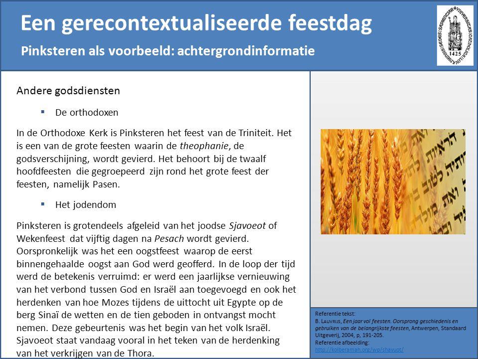 Een gerecontextualiseerde feestdag Pinksteren als voorbeeld: achtergrondinformatie Referentie tekst: B.
