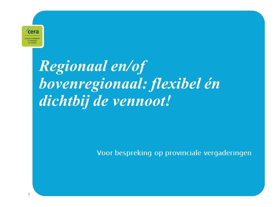 1 Regionaal en/of bovenregionaal: flexibel én dichtbij de vennoot.