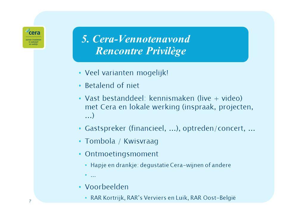 7 5. Cera-Vennotenavond Rencontre Privilège Veel varianten mogelijk.