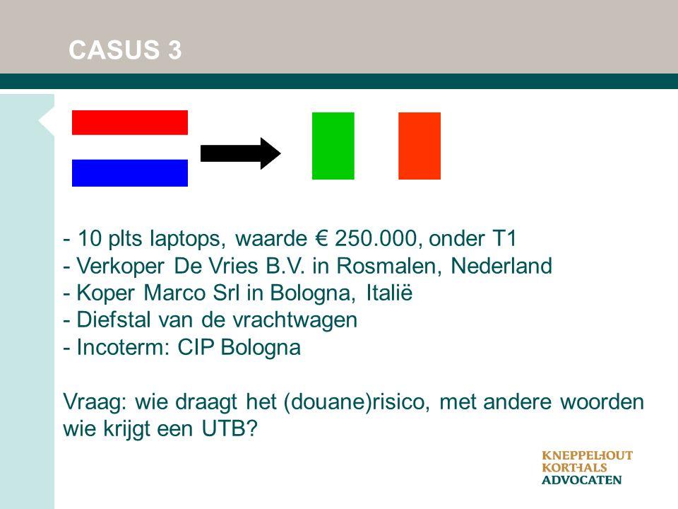 CASUS 3 - 10 plts laptops, waarde € 250.000, onder T1 - Verkoper De Vries B.V.