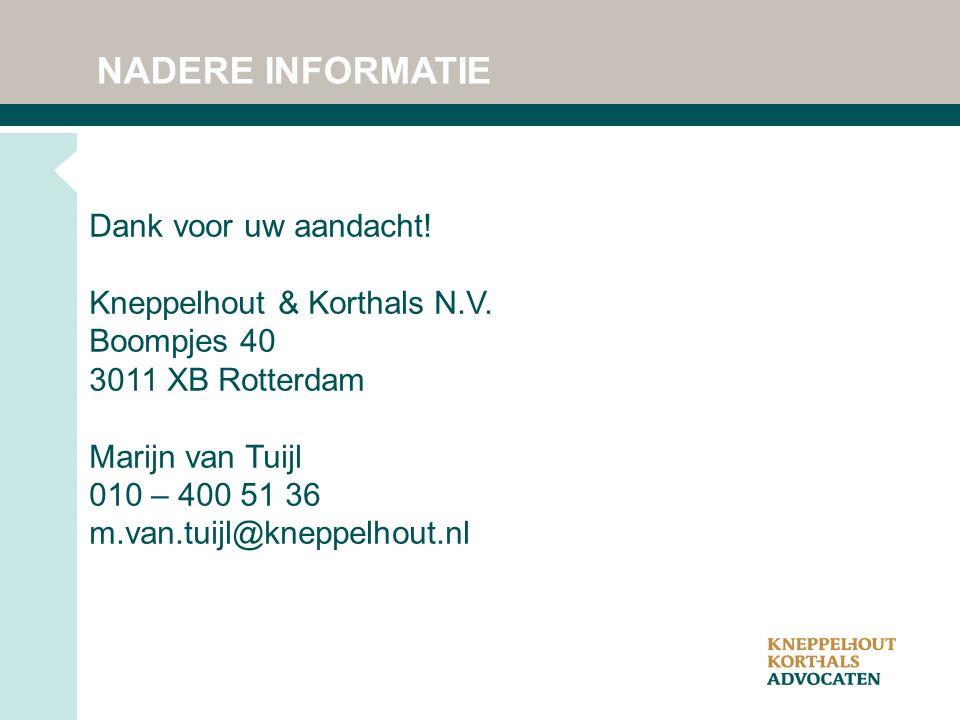 NADERE INFORMATIE Dank voor uw aandacht. Kneppelhout & Korthals N.V.